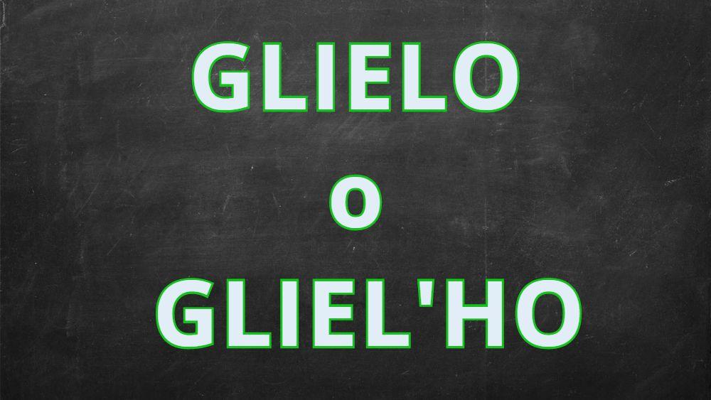"""Quando utilizzate """"Glielo"""" e """"Gliel'ho""""?"""