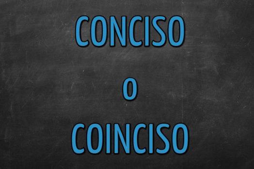 "Si scrive ""conciso"" o ""coinciso""?"