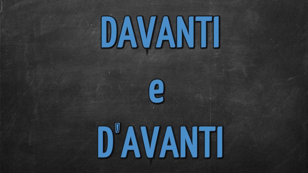 Davanti o D'Avanti: come si scrive?