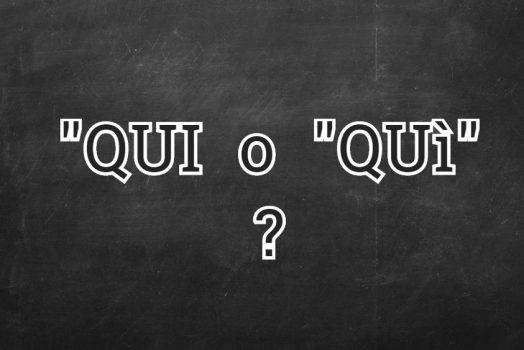 """Si scrive """"Qui"""" o """"Quì""""?"""