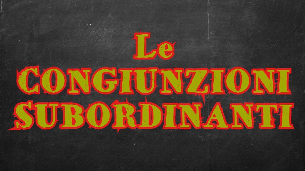 Cosa sono le congiunzioni subordinanti?