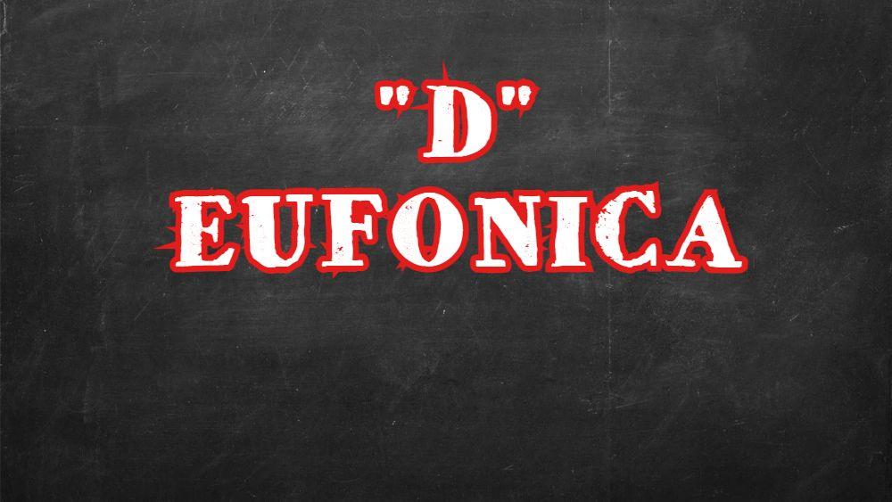 """Quando utilizzare la """"D"""" eufonica con """"E"""" ed """"A"""""""