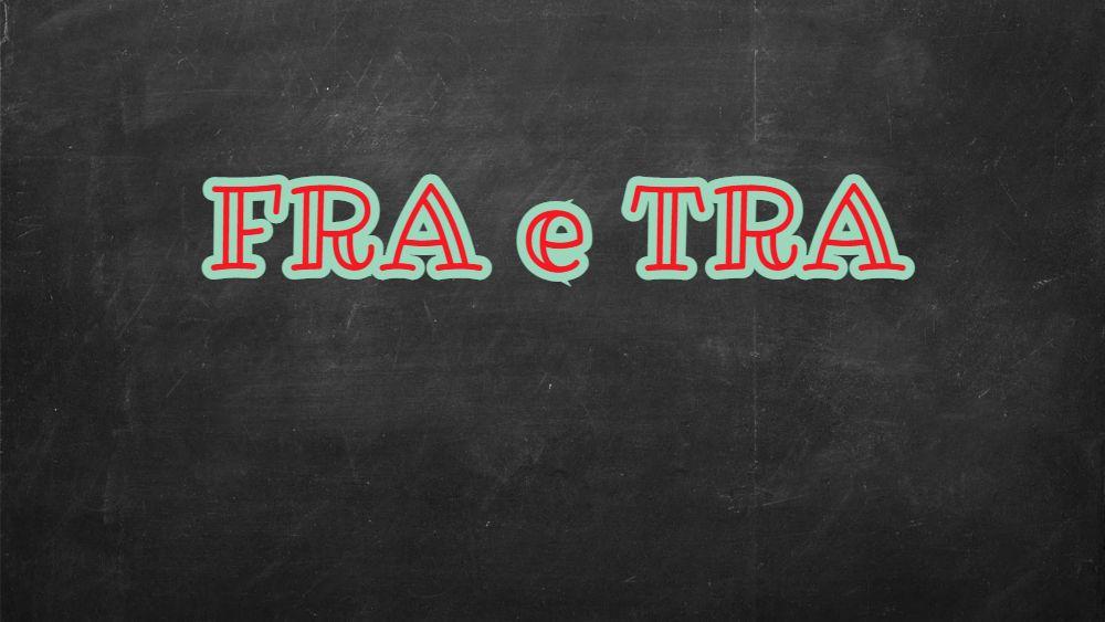 C'è differenza tra FRA e TRA?